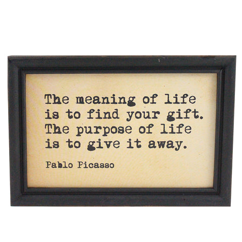 "Framed Hanging Wall Quote ""The Meaning Of Live Is To Find Your Gift. The Purpose Of Life Is To Give It Away"" - Candlestock.com"