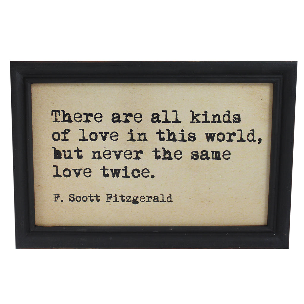 "Framed Hanging Wall Quote ""There Are All Kinds Of Love In This World, But Never The Same Love Twice"" - Candlestock.com"