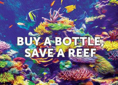 Buy a bottle, save a reef