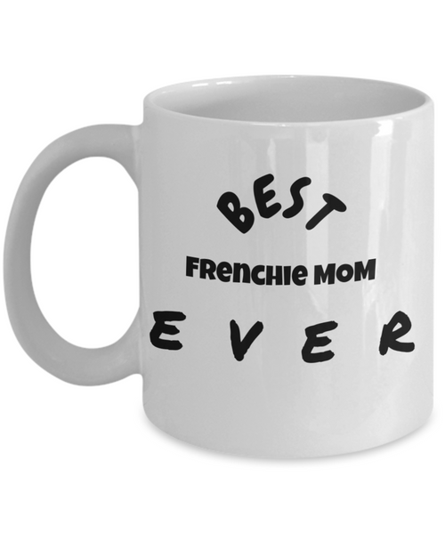 Best Frenchie Mom Ever - GadgetSourceUSA