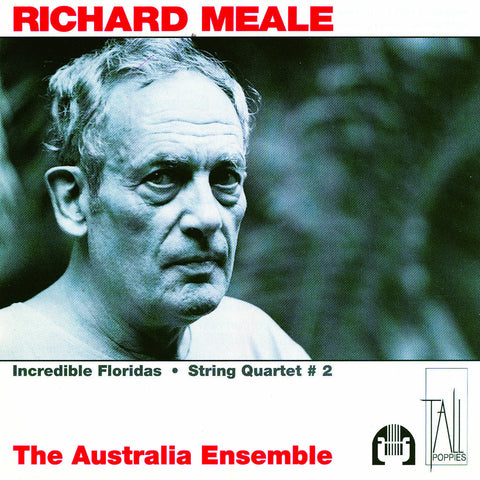 Richard Meale - Incredible Floridas - String Quartet No 2
