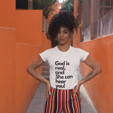 Short Sleeve T-Shirt Tank - God Is Real and She Can Hear You -