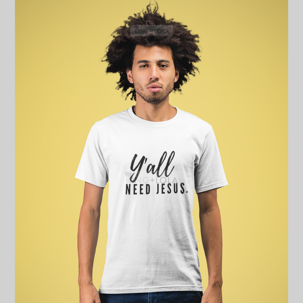 Short Sleeve T-Shirt Tank - Y'all Need Jesus. - Unisex T-shirt