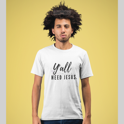 Short Sleeve T-Shirt Tank - Y'all Need Jesus. - Unisex T-shirt - KingandLola