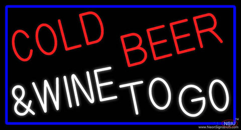 Cold Beer And Wine To Go Real Neon Glass Tube Neon Sign