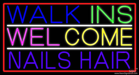 Walk Ins Welcome Nails Hair Real Neon Glass Tube Neon Sign