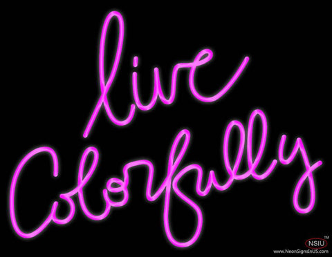 Live Colorfully Real Neon Glass Tube Neon Sign