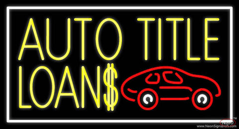 Yellow Auto Title Loans Car Logo With Border Real Neon Glass Tube Neon Sign