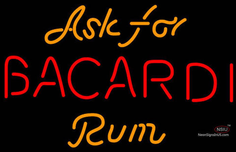 Bacardi Ask For Neon Rum Sign