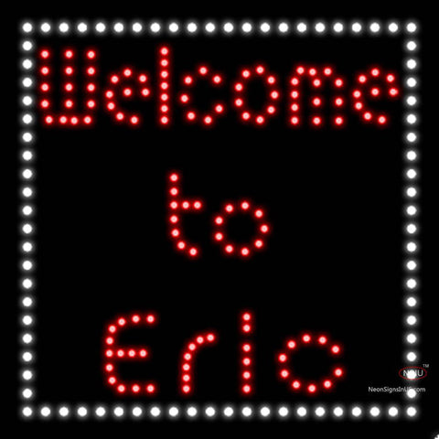 Custom Welcome To Eric Led Sign