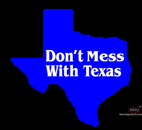 Dont Mess With Texas Blue Neon Sign