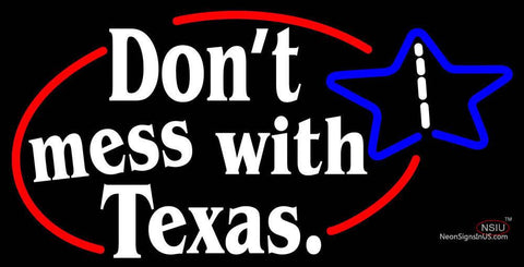 Dont Mess With Texas Road Neon Sign