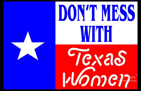 Dont Mess With Texas Women Neon Sign