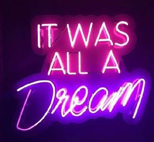 It was all a dream Handmade Art Neon Signs