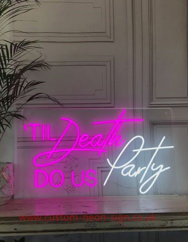 Tioo Death Do Us Party Wedding Home Deco Neon Sign