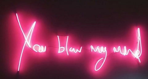 you blow my mind Handmade Art Neon Signs