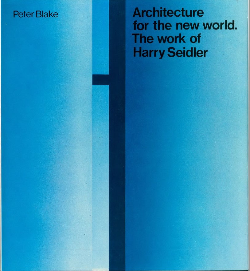 Architecture for the new world. The work of Harry Seidler