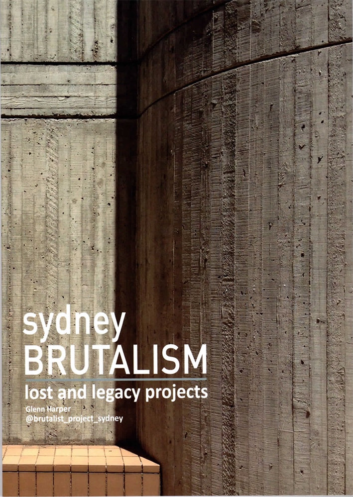 Sydney Brutalism: Lost and Legacy Projects