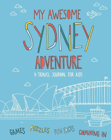 My Awesome Sydney Adventure A Travel Journal for Kids