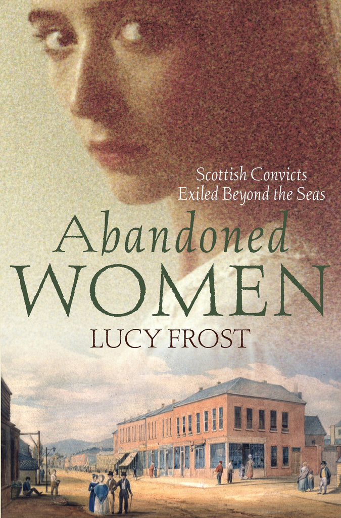 Abandoned Women Scottish Convicts Beyond The Seas