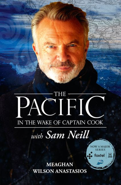 The Pacific In the Wake of Captain Cook, with Sam Neill