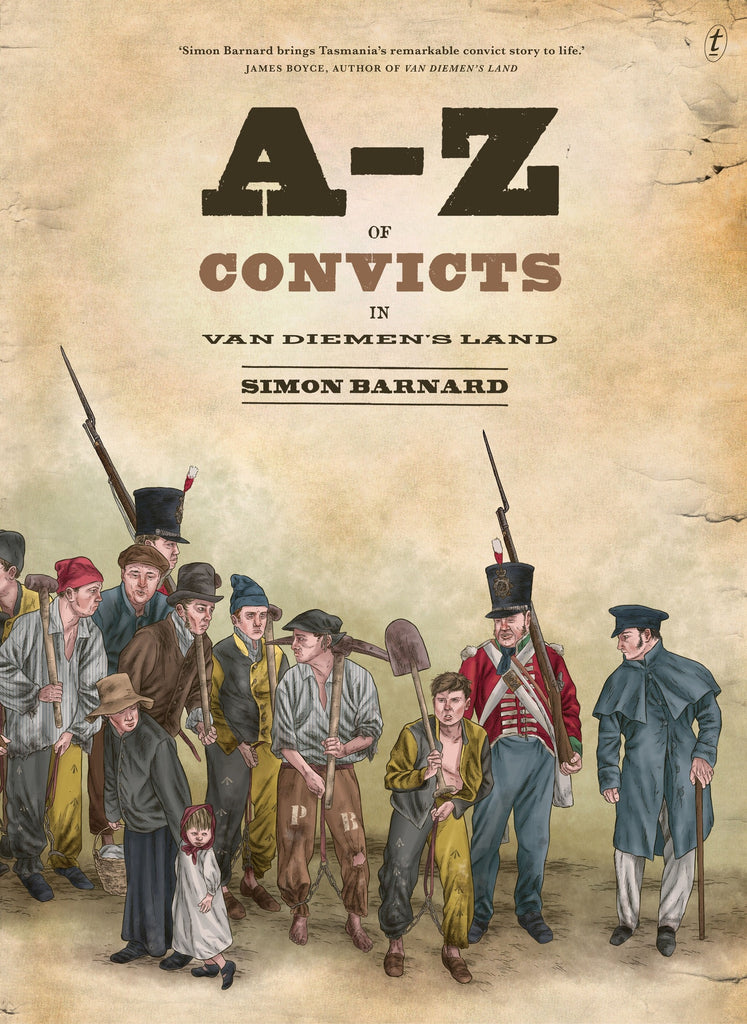 A to Z of Convicts In Van Diemens Land
