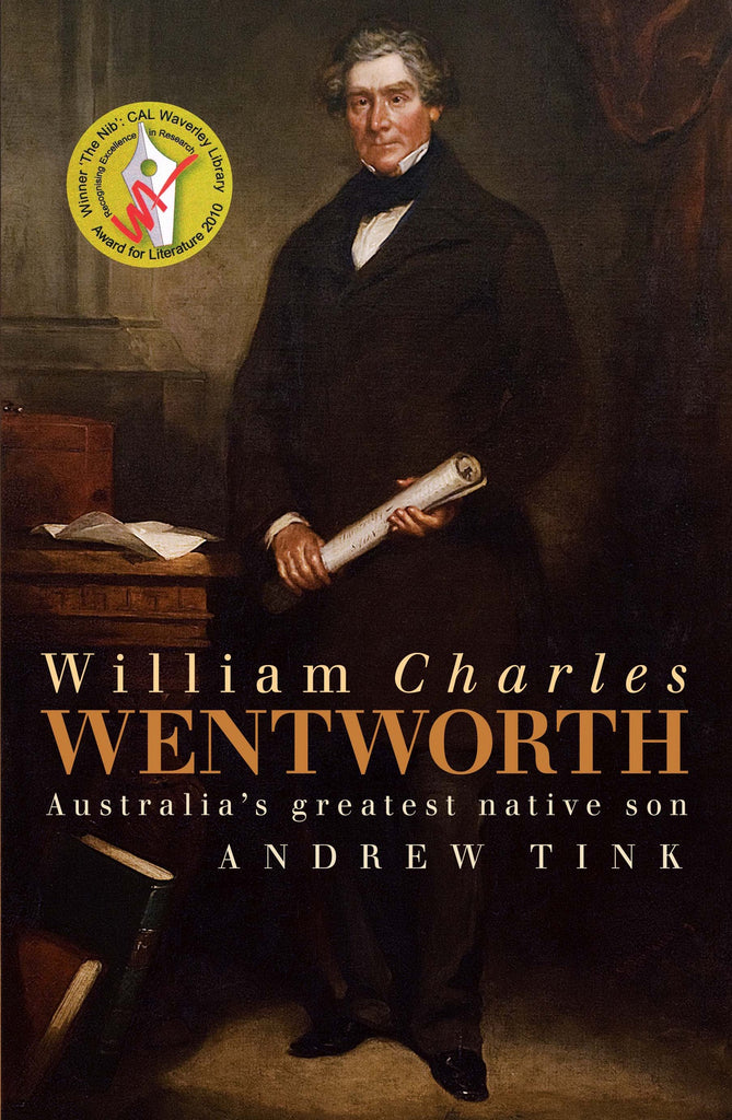 William Charles Wentworth Australia's Greatest Native Son