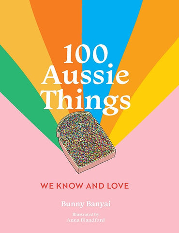 100 Aussie Things We Know and Love 2nd Edition