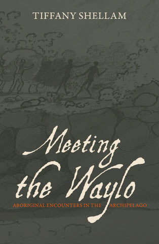 Meeting the Waylo: Aboriginal Encounters in the Archipelago