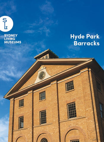 Hyde Park Barracks Souvenir Book