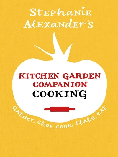 Kitchen Garden Companion: Cooking