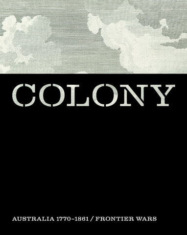 Colony: Australia 1770-1861 Frontier Wars