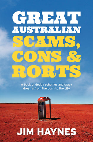 Great Australian Scams, Cons and Rorts