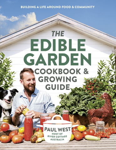 The Edible Garden Cookbook & Growing Guide