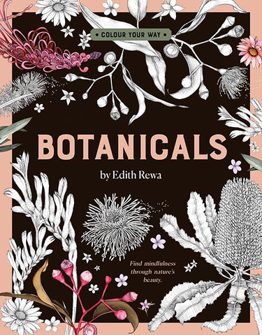 Colour Your Way: Botanicals by Edith Rewa