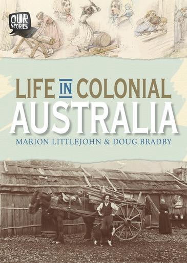 Our Stories: Life In Colonial Australia