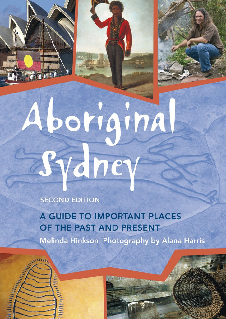 Aboriginal Sydney A Guide To Important Places of The Past and Present
