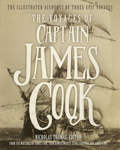 The Voyages of Captain James Cook: The Illustrated Accounts of Three Epic Voyages 2018 Paperback