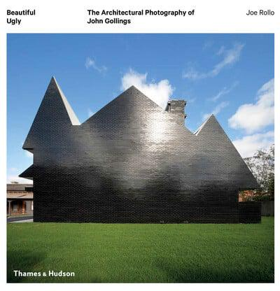 Beautiful Ugly: Architectural Photography of John Gollings - LAST COPY