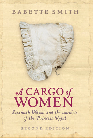 A Cargo of Women Susannah Watson and The Convicts of The Princess Royal - DAMAGED COVER