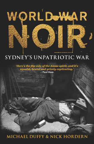 World War Noir: Sydney's unpatriotic war