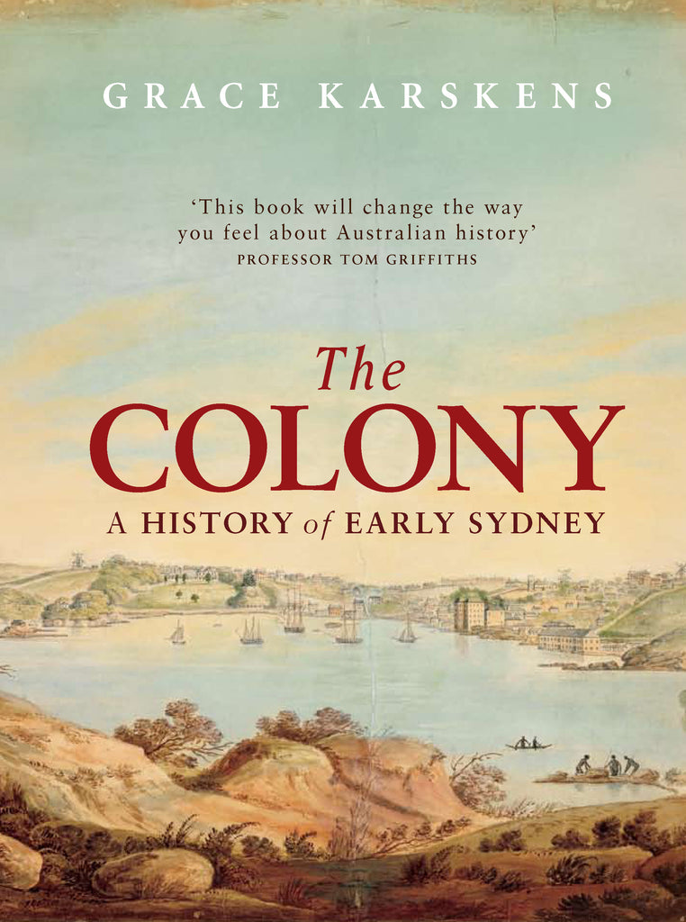 The Colony A History of Early Sydney