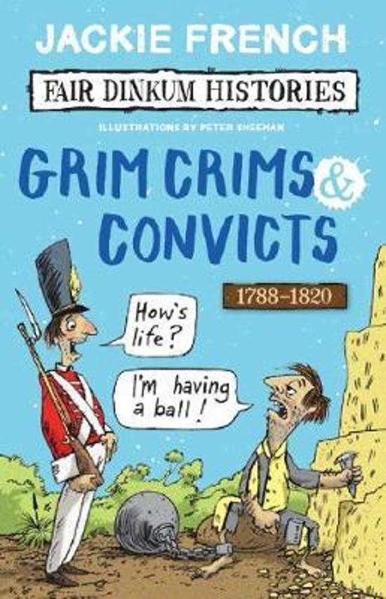 Fair Dinkum Histories 2: Grim Crims & Convicts