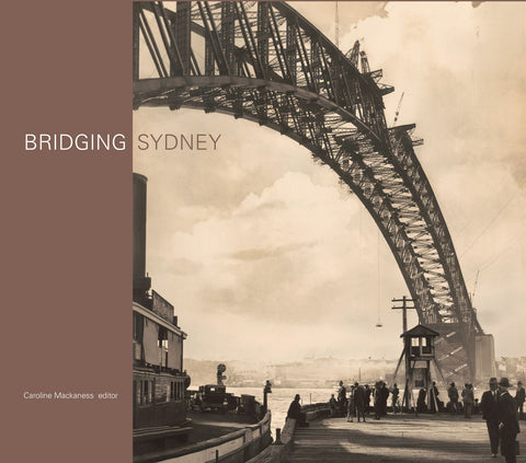 Bridging Sydney - LIMITED COPIES LEFT