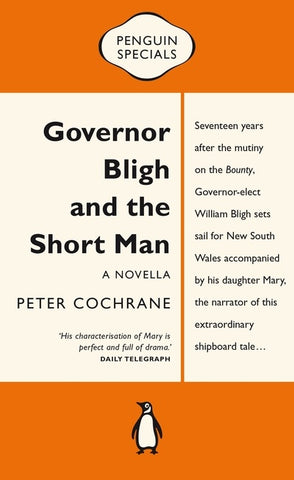 Governor Bligh and The Short Man: A Novella