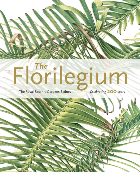 The Florilegium & Lost Gardens of Sydney