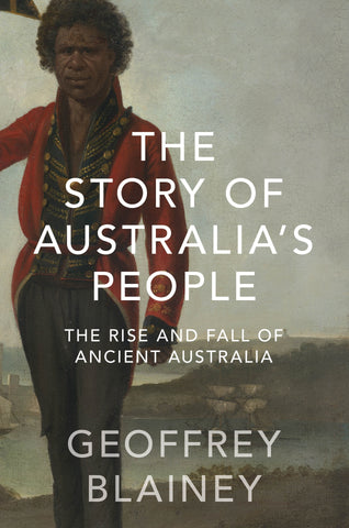 The Story of Australias People Volume 1 The Rise and Fall of Ancient Australia