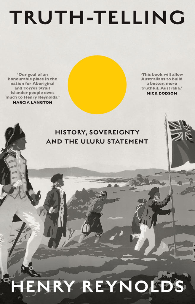 Truth-Telling: History, sovereignty and the Uluru Statement