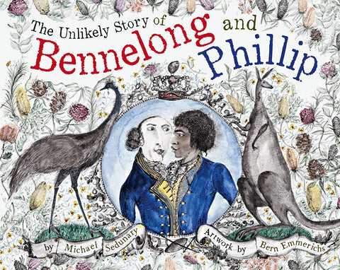 The Unlikely Story of Bennelong and Phillip Paperback
