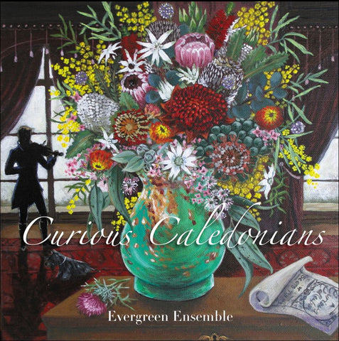 Curious Caledonians Evergreen Ensemble CD
